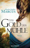 Das Gold der Muehle von Martha Sophie Marcus