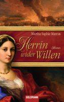 Herrin wider Willen von Martha Sophie Marcus